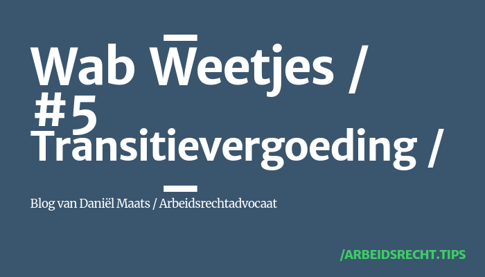 Wet arbeidsmarkt in balans - transitievergoeding